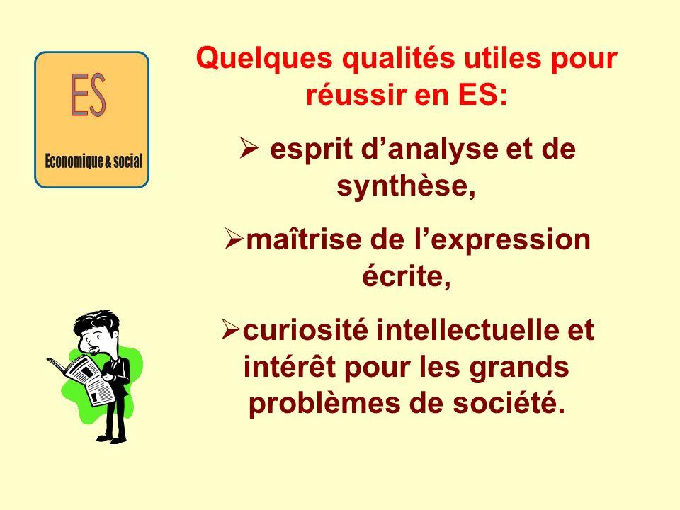 ES Quelques qualités utiles pour réussir en ES: