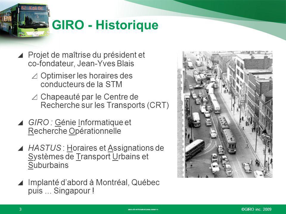 GIRO - Historique Projet de maîtrise du président et co-fondateur, Jean-Yves Blais. Optimiser les horaires des conducteurs de la STM.