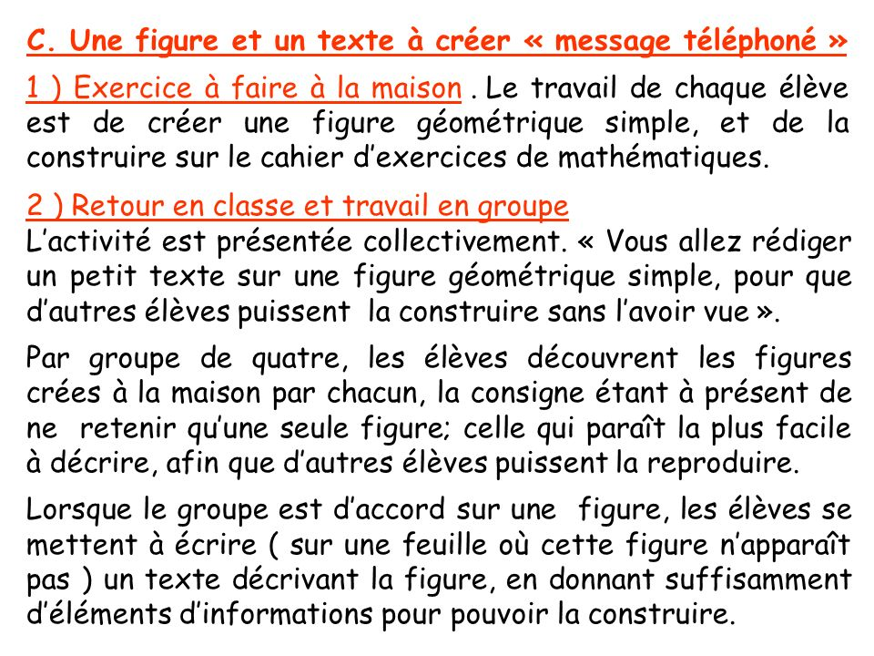 C. Une figure et un texte à créer « message téléphoné »
