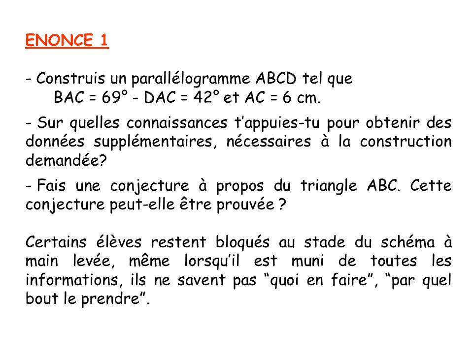ENONCE 1 Construis un parallélogramme ABCD tel que. BAC = 69° - DAC = 42° et AC = 6 cm.