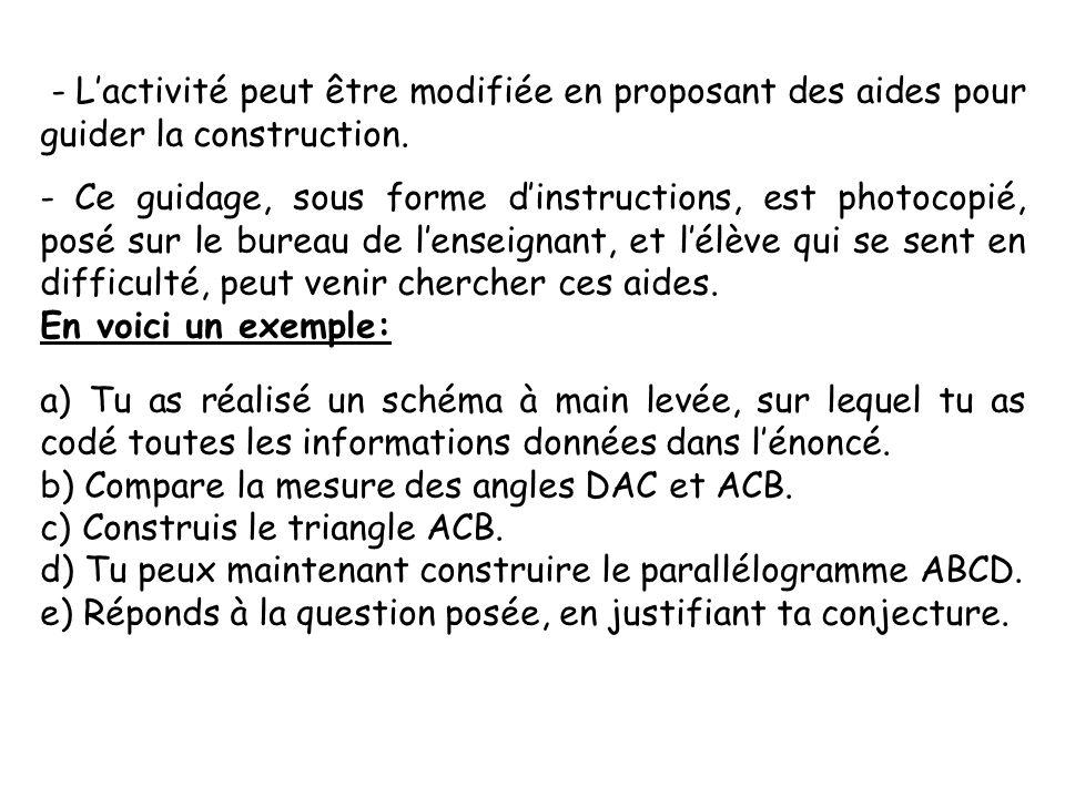 - L'activité peut être modifiée en proposant des aides pour guider la construction.