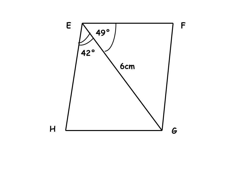 E F 49° 42° 6cm H G