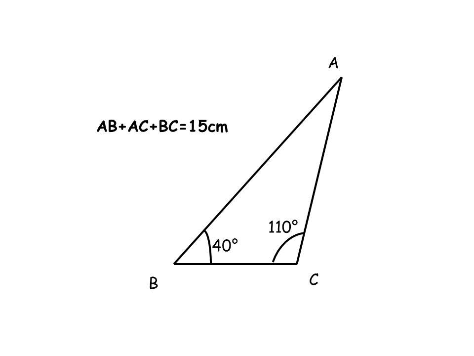 A AB+AC+BC=15cm 110° 40° C B