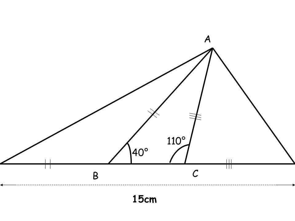 A 110° 40° C B 15cm