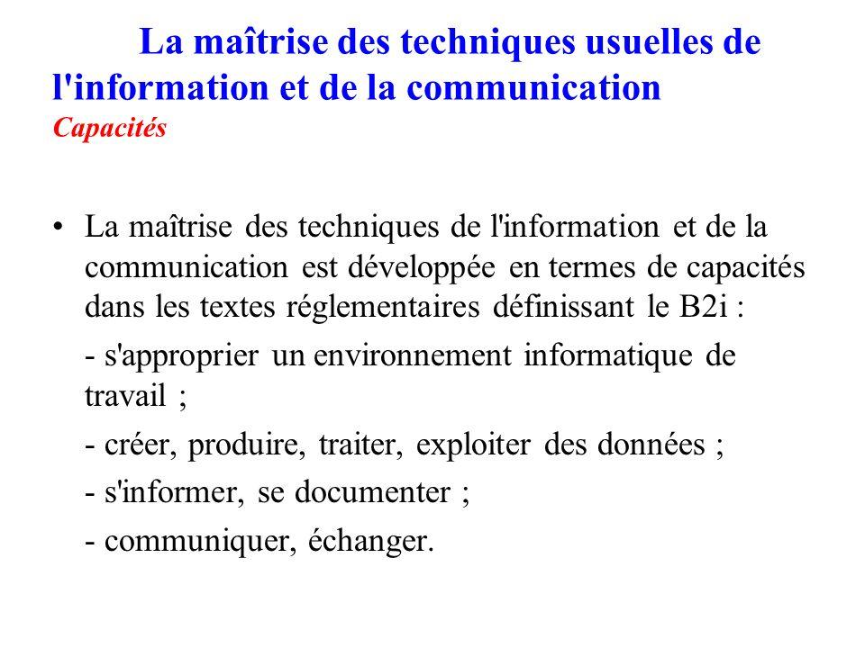 La maîtrise des techniques usuelles de l information et de la communication Capacités