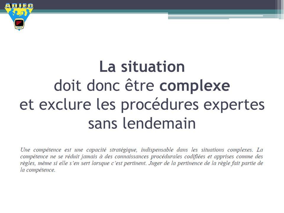 La situation doit donc être complexe et exclure les procédures expertes sans lendemain