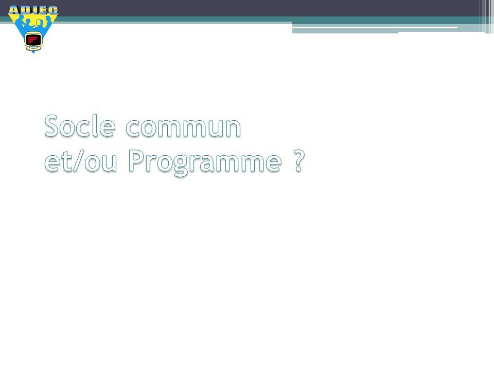 Socle commun et/ou Programme