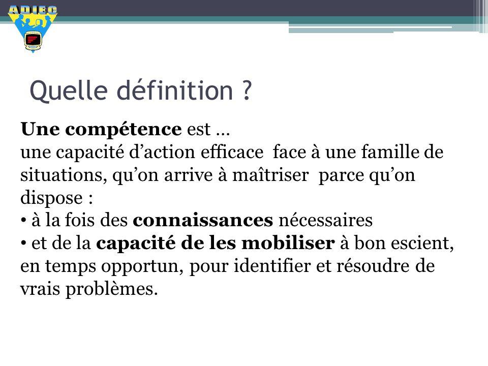 Quelle définition Une compétence est …