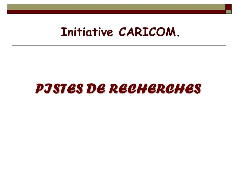 Initiative CARICOM. PISTES DE RECHERCHES