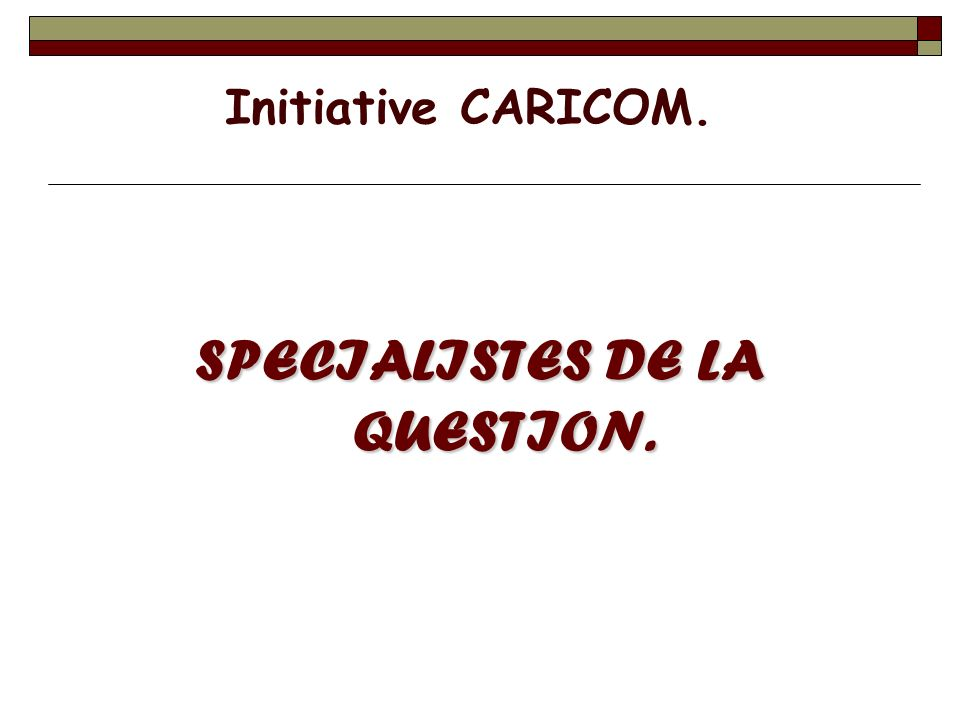 SPECIALISTES DE LA QUESTION.
