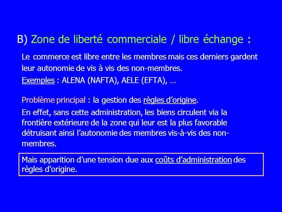 B) Zone de liberté commerciale / libre échange :