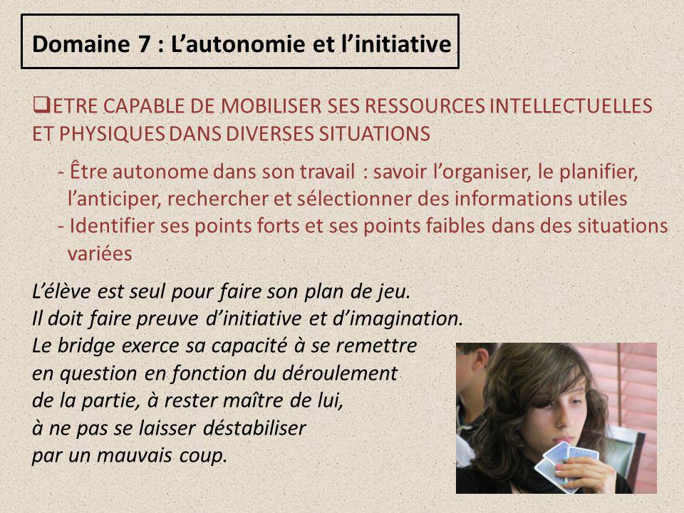 Domaine 7 : L'autonomie et l'initiative