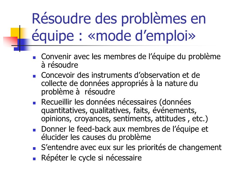 Résoudre des problèmes en équipe : «mode d'emploi»