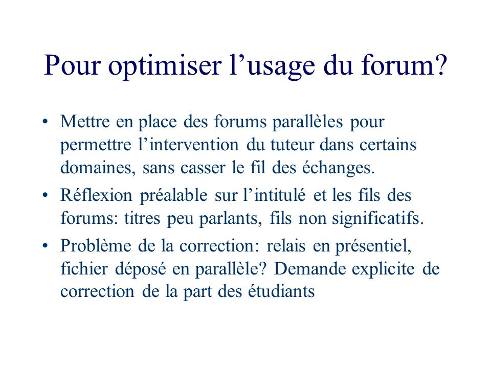 Pour optimiser l'usage du forum