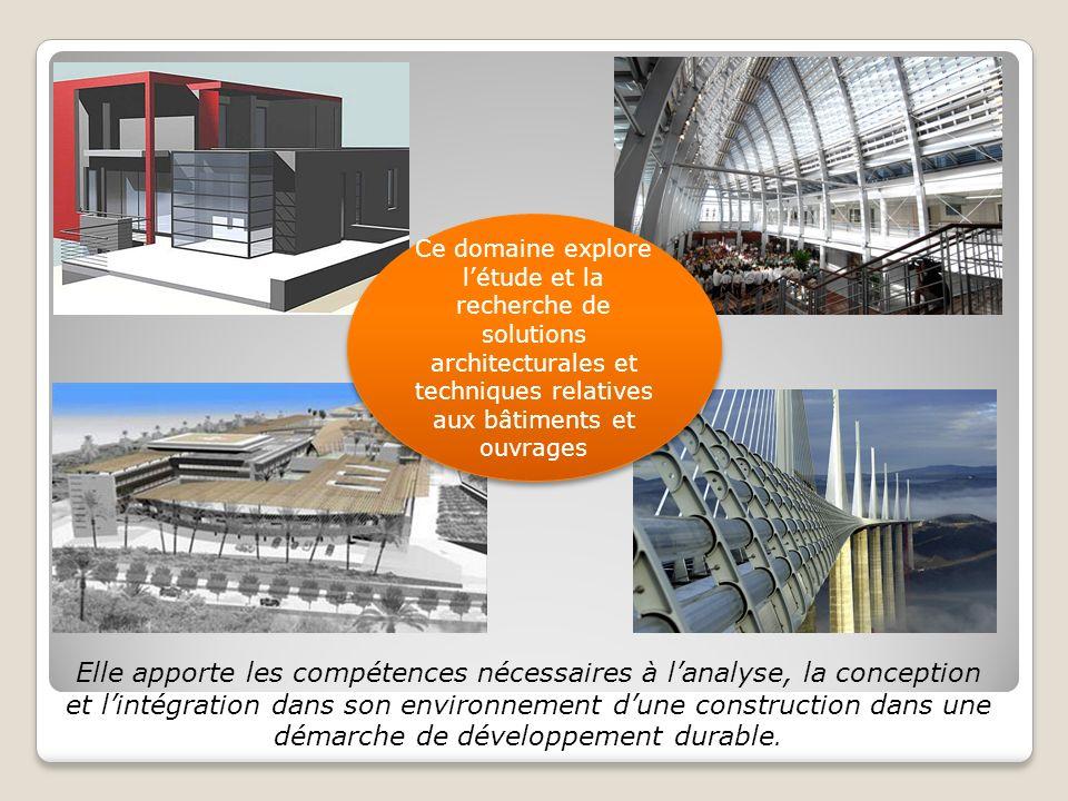 Ce domaine explore l'étude et la recherche de solutions architecturales et techniques relatives aux bâtiments et ouvrages