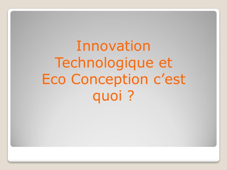Innovation Technologique et Eco Conception c'est quoi