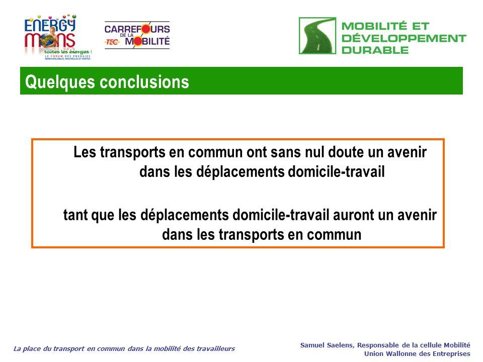Quelques conclusions Les transports en commun ont sans nul doute un avenir dans les déplacements domicile-travail.