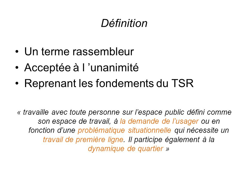 Acceptée à l 'unanimité Reprenant les fondements du TSR