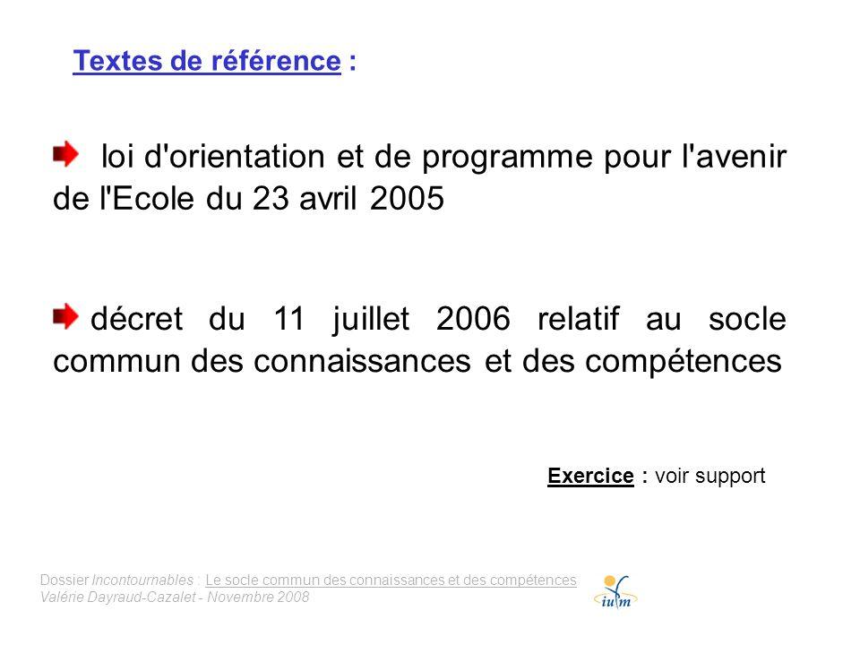 Textes de référence : loi d orientation et de programme pour l avenir de l Ecole du 23 avril 2005.