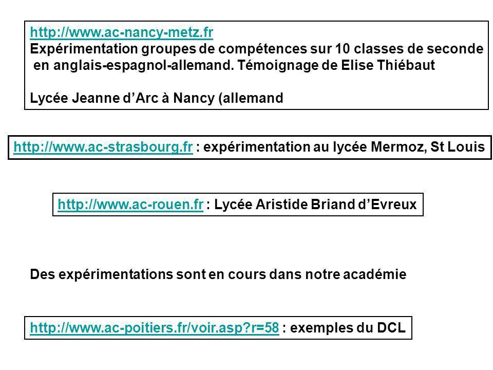 http://www.ac-nancy-metz.fr Expérimentation groupes de compétences sur 10 classes de seconde.