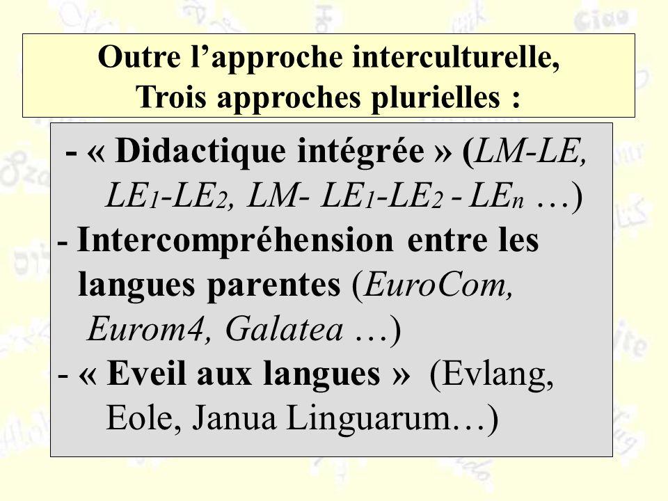 Outre l'approche interculturelle, Trois approches plurielles :