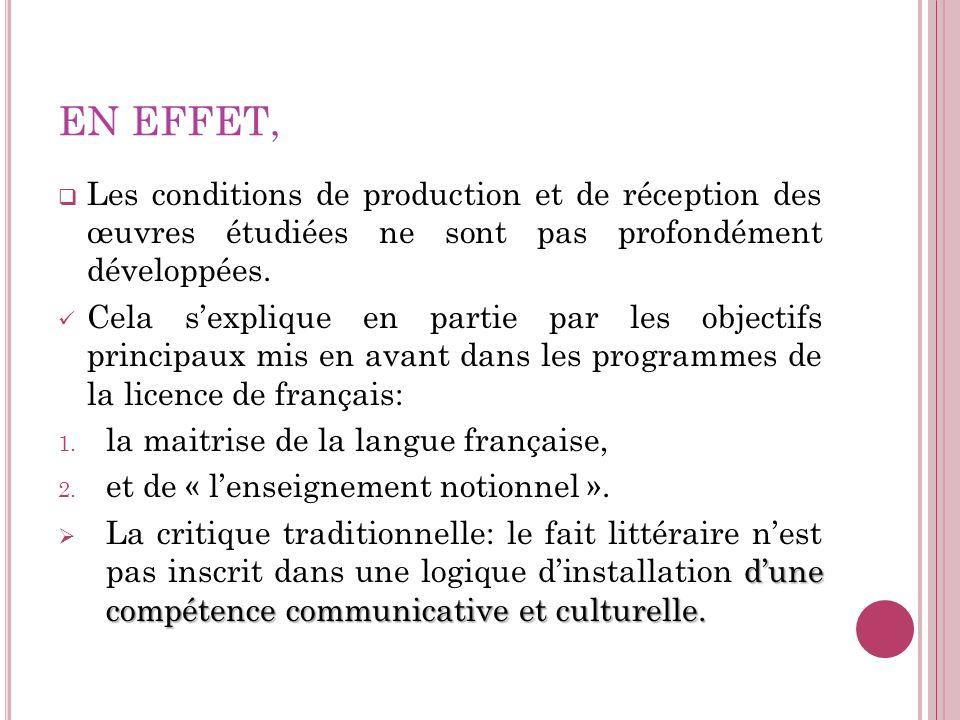 EN EFFET, Les conditions de production et de réception des œuvres étudiées ne sont pas profondément développées.
