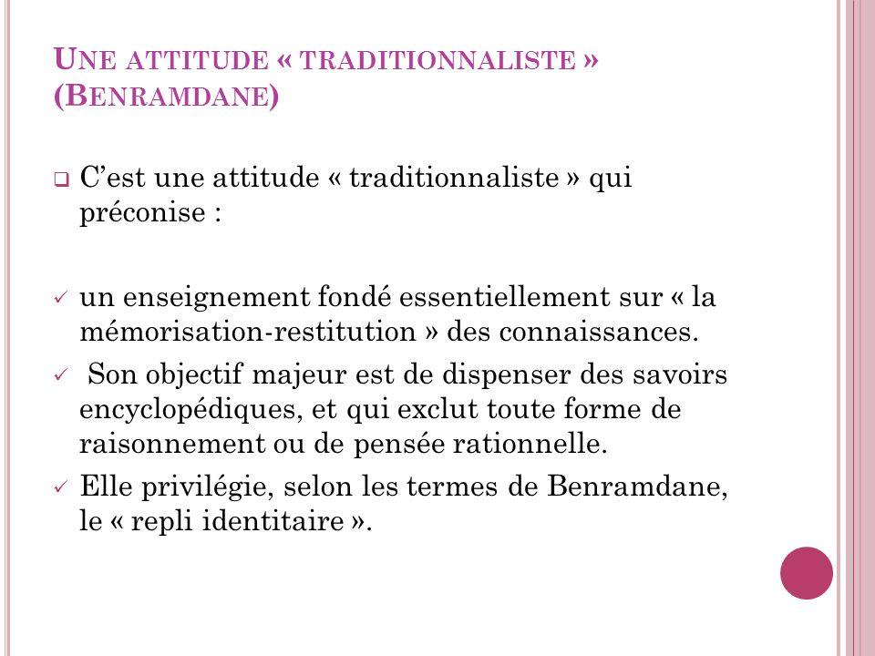 Une attitude « traditionnaliste » (Benramdane)