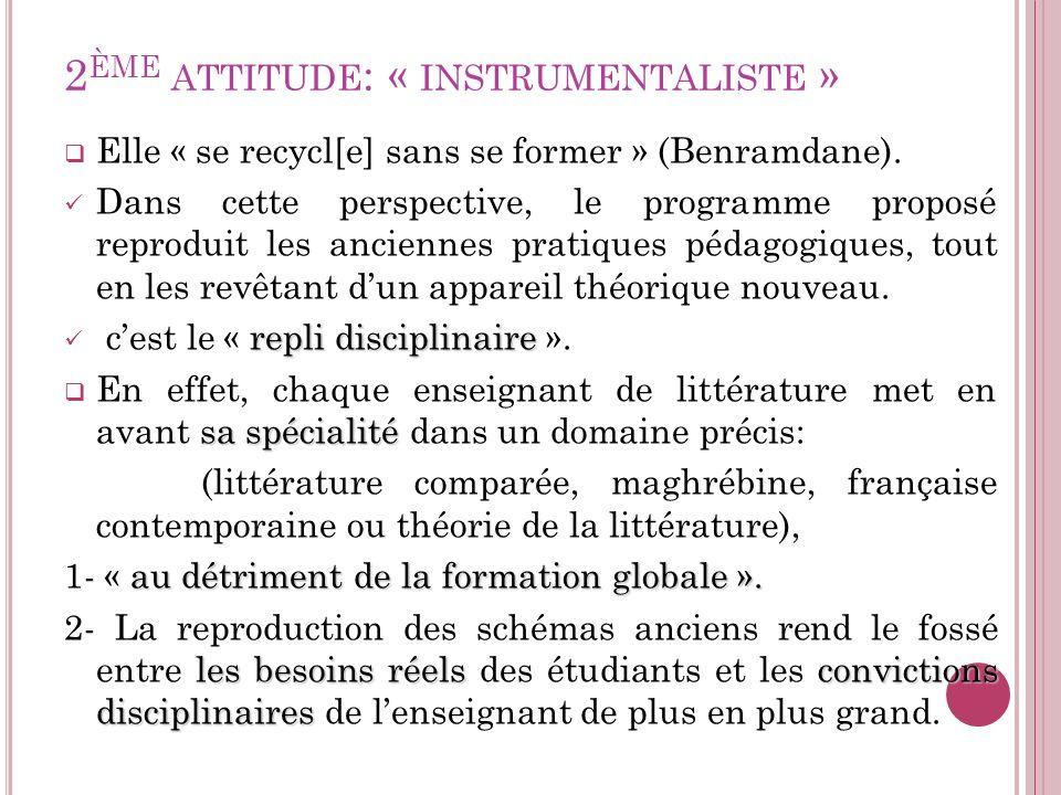 2ème attitude: « instrumentaliste »