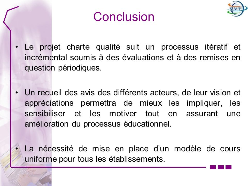 Conclusion Le projet charte qualité suit un processus itératif et incrémental soumis à des évaluations et à des remises en question périodiques.
