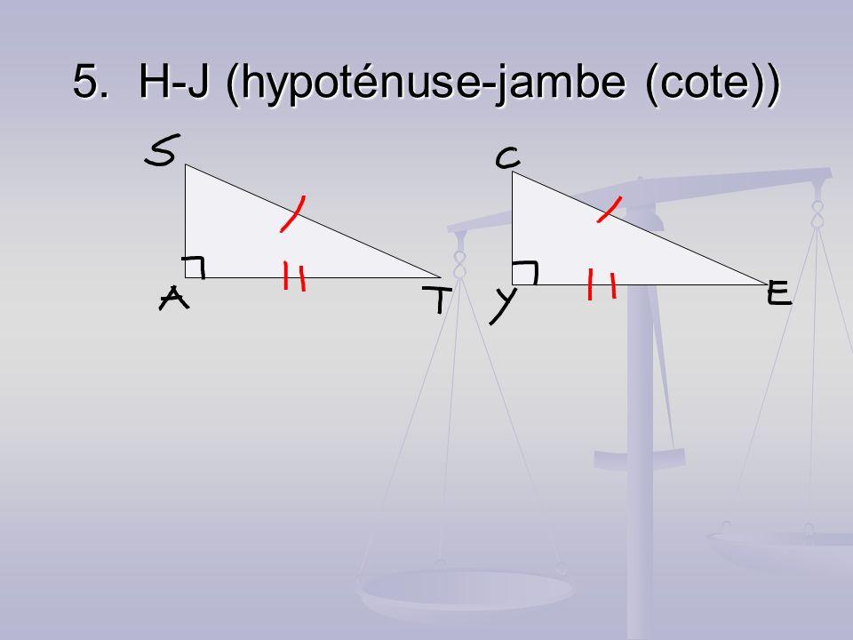 5. H-J (hypoténuse-jambe (cote))