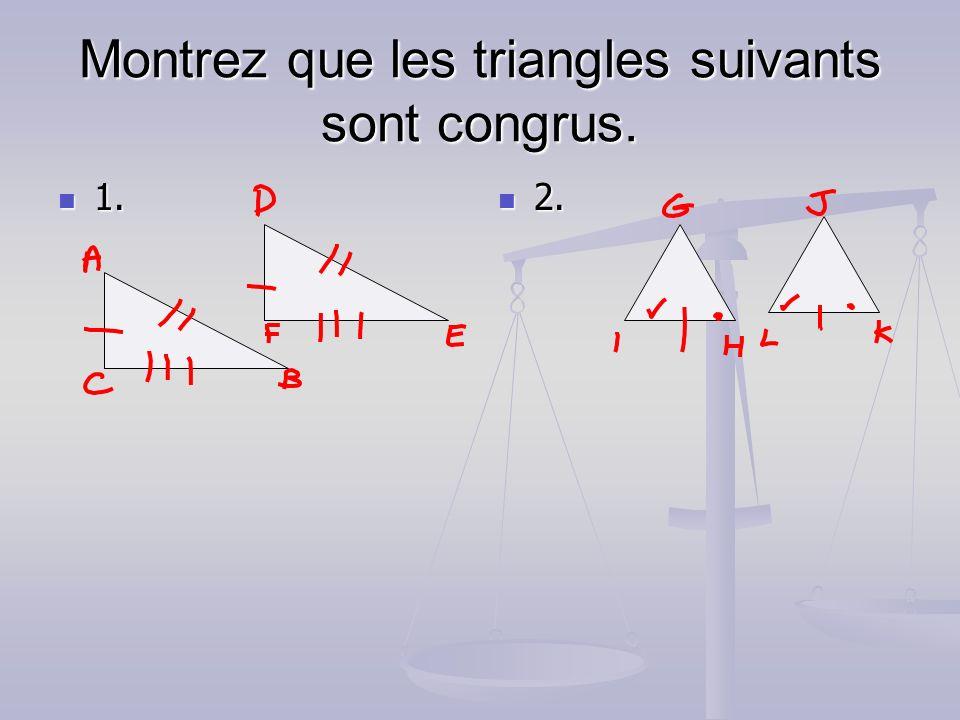 Montrez que les triangles suivants sont congrus.