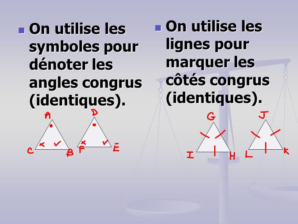 On utilise les lignes pour marquer les côtés congrus (identiques).
