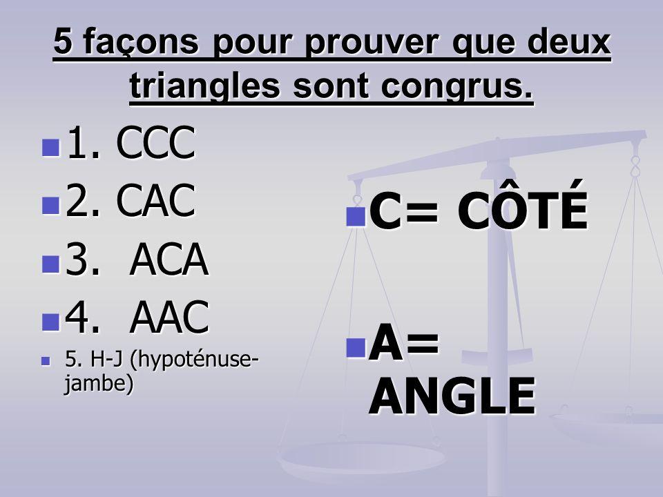 5 façons pour prouver que deux triangles sont congrus.