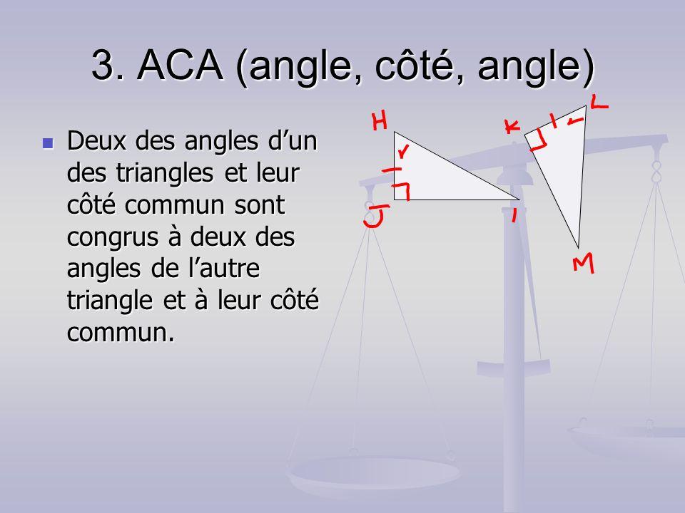 3. ACA (angle, côté, angle)