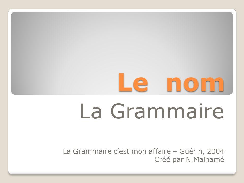 Le nom La Grammaire La Grammaire c'est mon affaire – Guérin, 2004