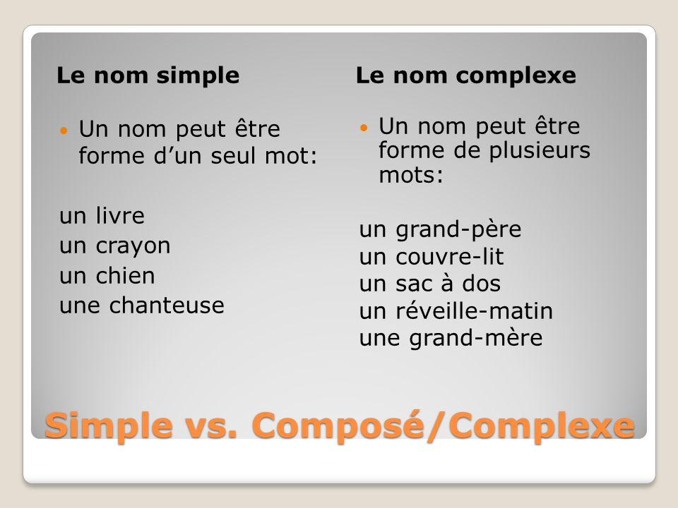 Simple vs. Composé/Complexe