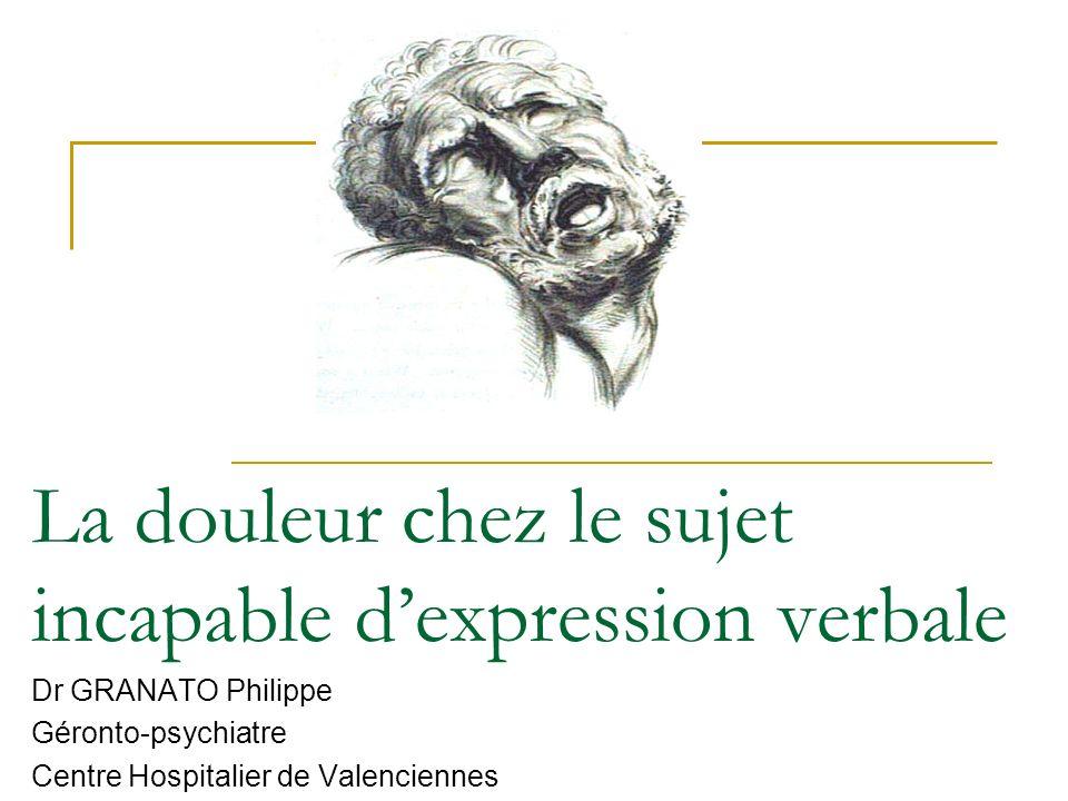 La douleur chez le sujet incapable d'expression verbale