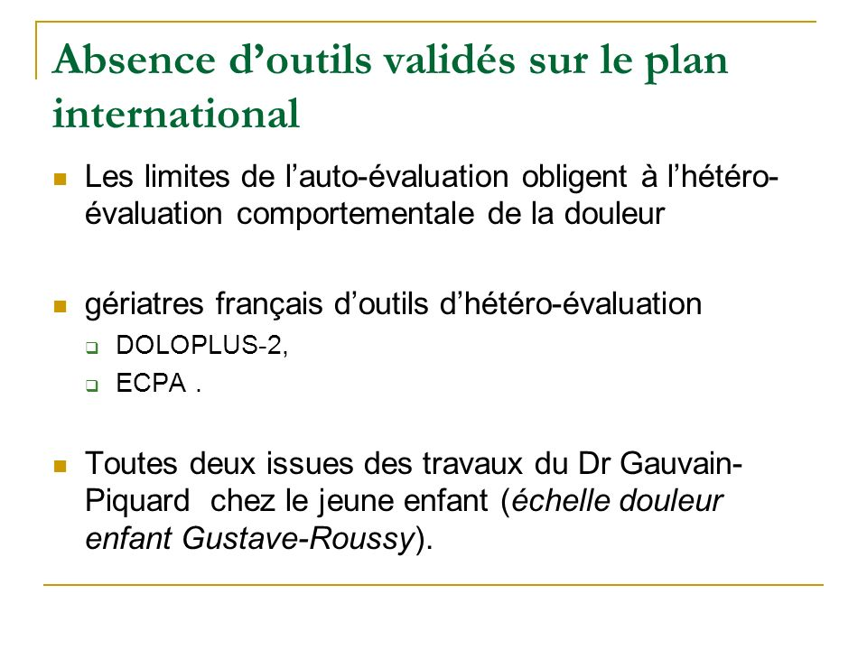Absence d'outils validés sur le plan international