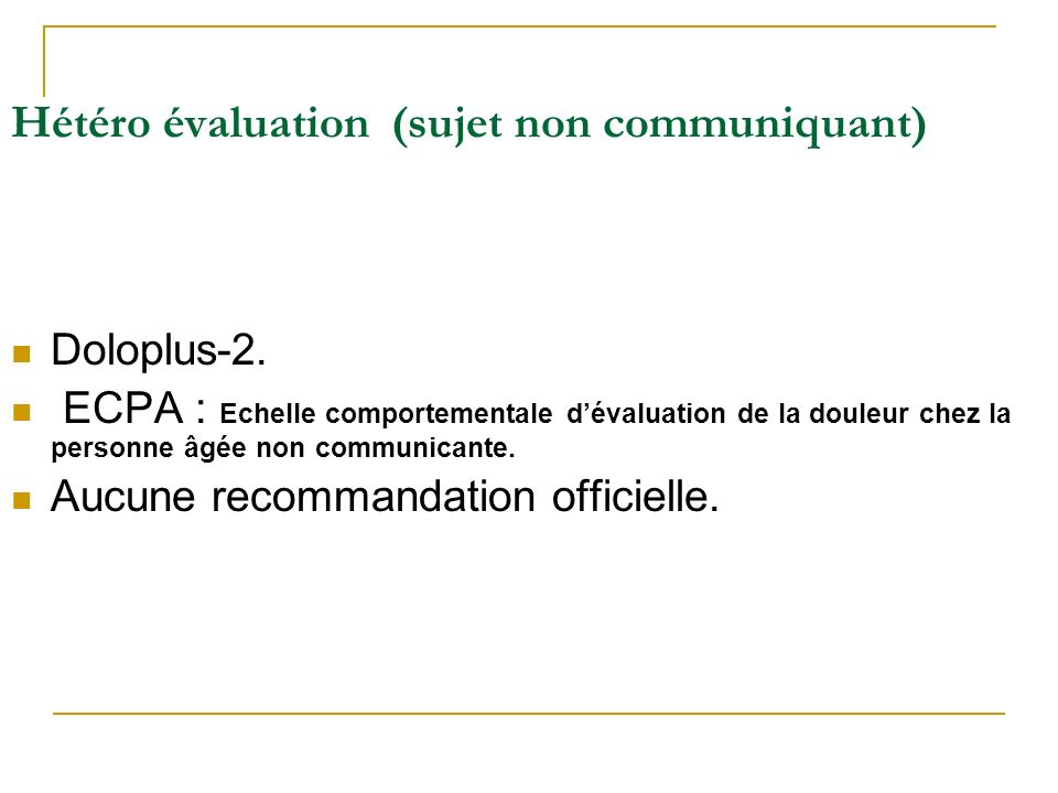 Hétéro évaluation (sujet non communiquant)