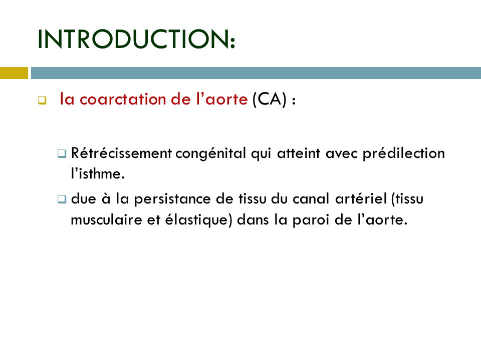 INTRODUCTION: la coarctation de l'aorte (CA) :