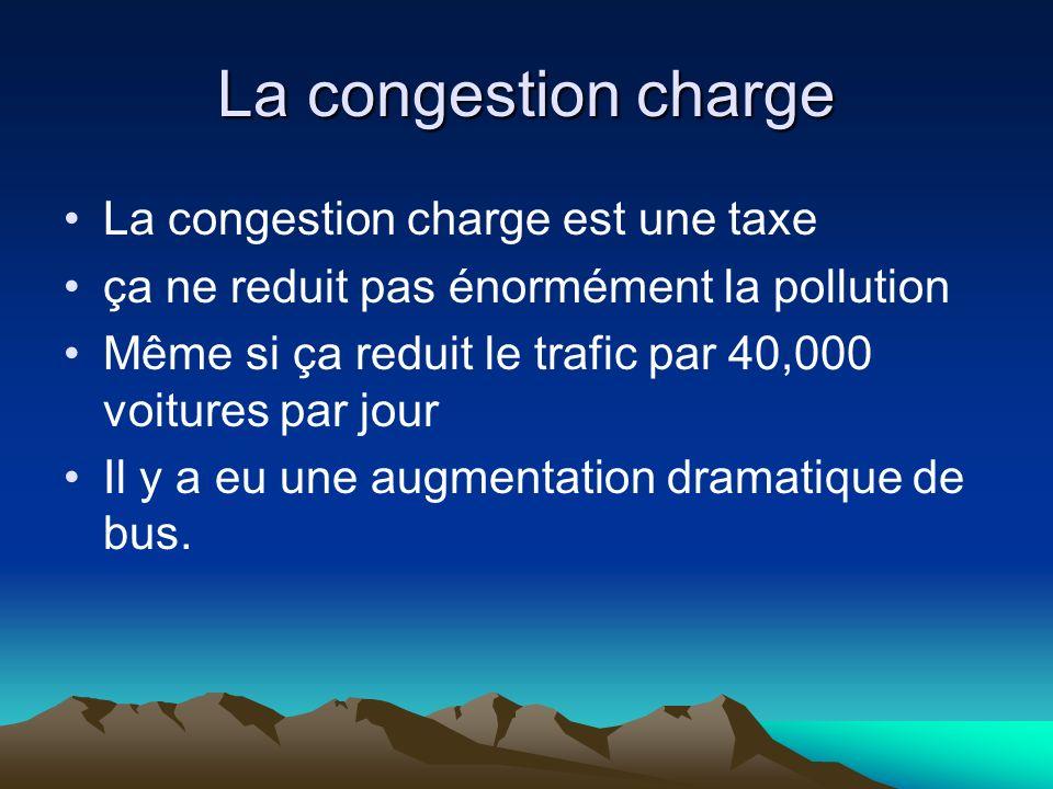 La congestion charge La congestion charge est une taxe