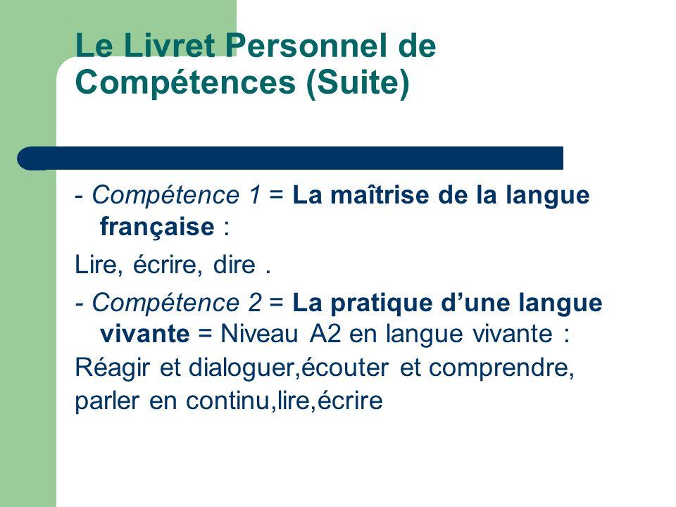 Le Livret Personnel de Compétences (Suite)