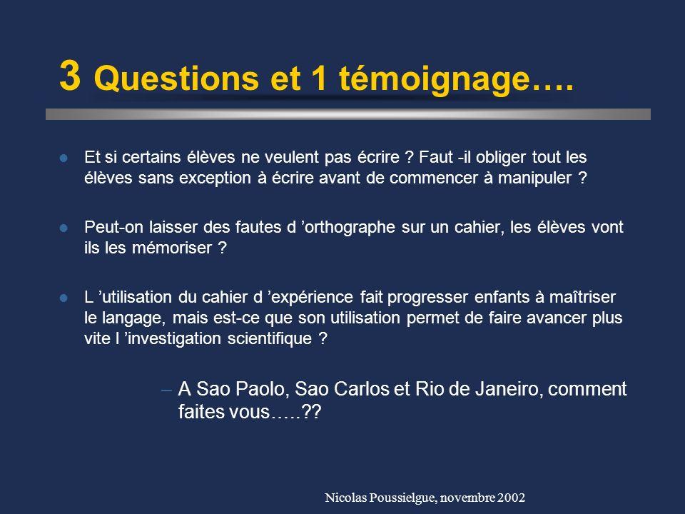 3 Questions et 1 témoignage….