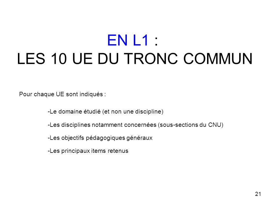 EN L1 : LES 10 UE DU TRONC COMMUN Pour chaque UE sont indiqués :