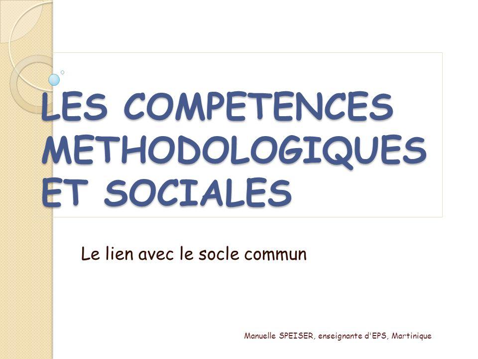 LES COMPETENCES METHODOLOGIQUES ET SOCIALES