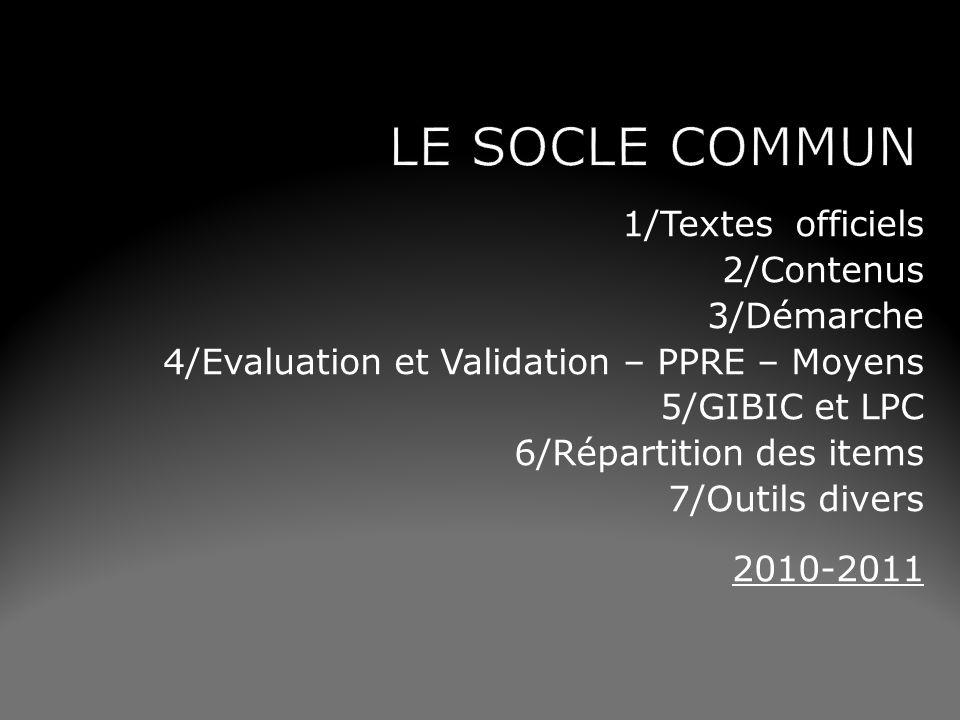 LE SOCLE COMMUN 1/Textes officiels 2/Contenus 3/Démarche