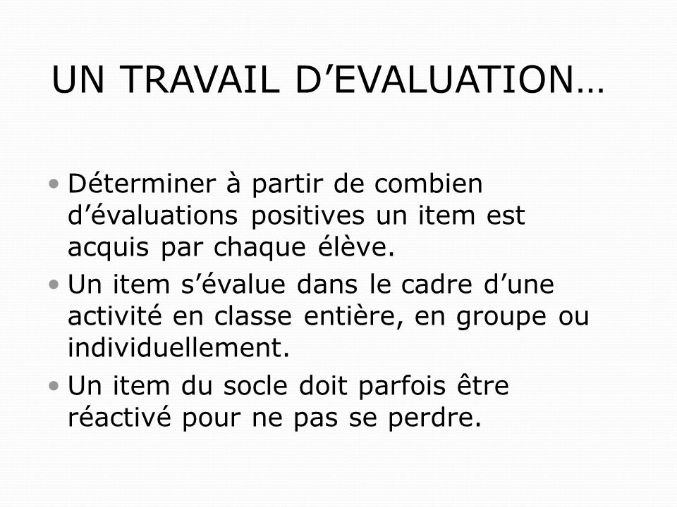 UN TRAVAIL D'EVALUATION…
