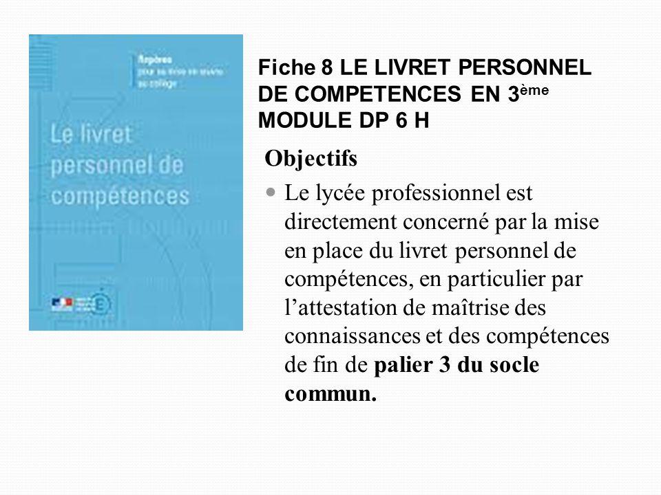 Fiche 8 LE LIVRET PERSONNEL DE COMPETENCES EN 3ème MODULE DP 6 H