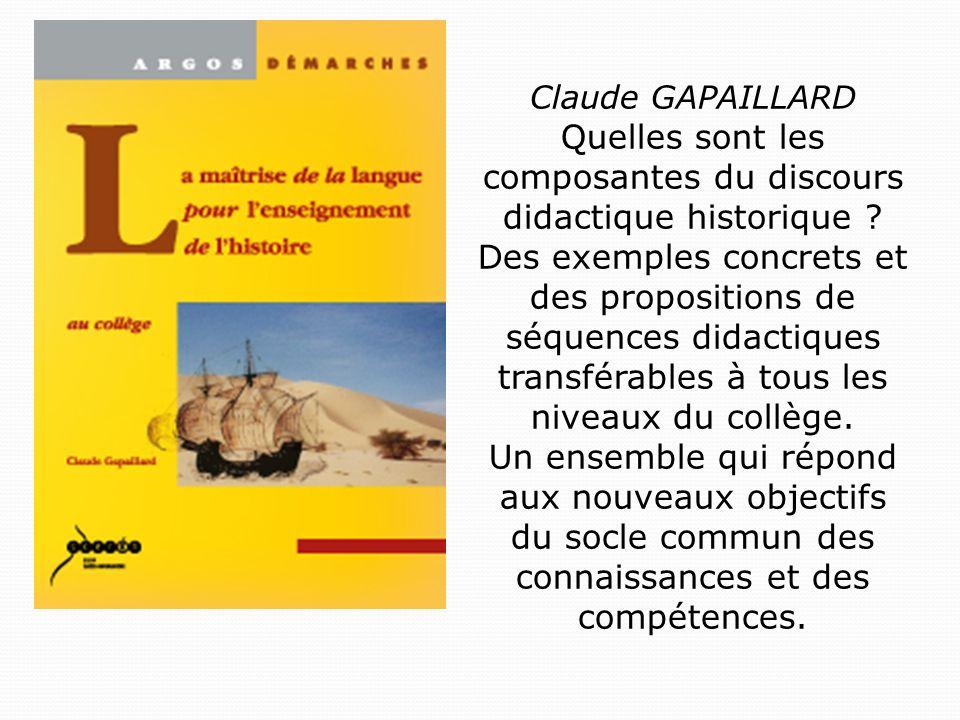 Claude GAPAILLARD Quelles sont les composantes du discours didactique historique .