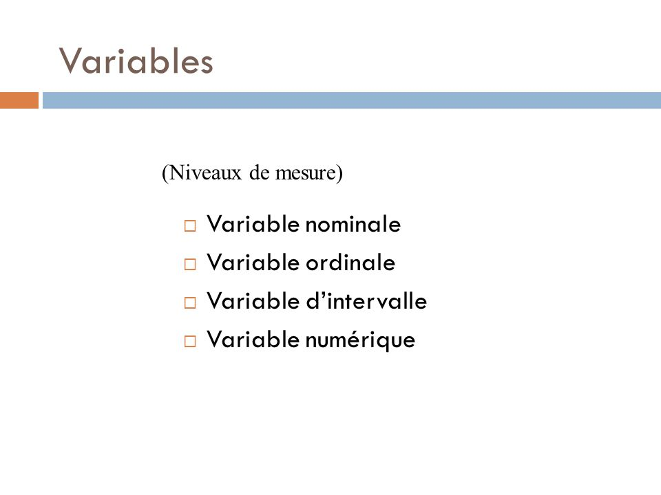 Variables Variable nominale Variable ordinale Variable d'intervalle